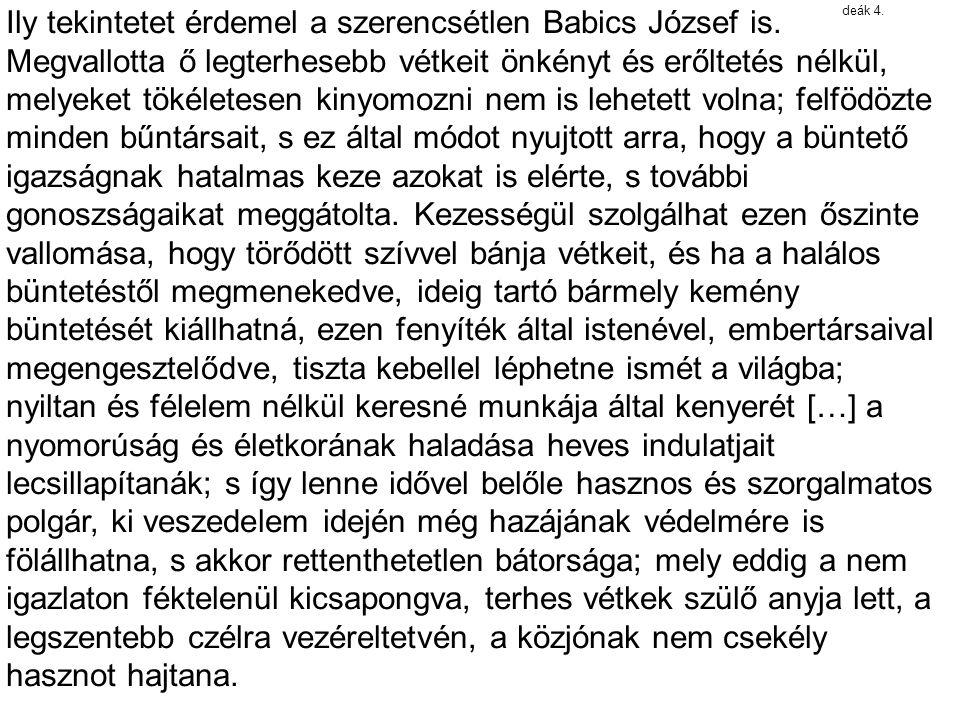 Ily tekintetet érdemel a szerencsétlen Babics József is
