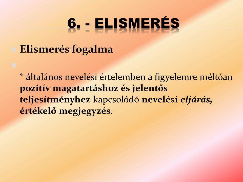 6. - Elismerés Elismerés fogalma