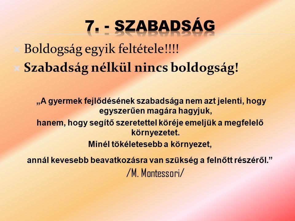 7. - Szabadság Boldogság egyik feltétele!!!!