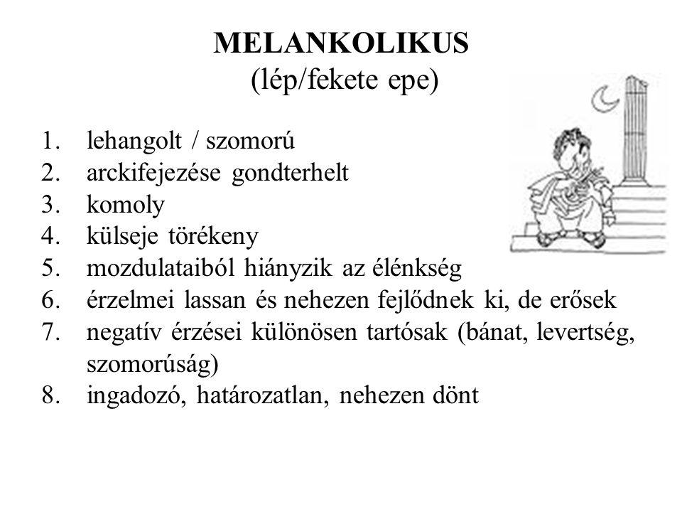 MELANKOLIKUS (lép/fekete epe)