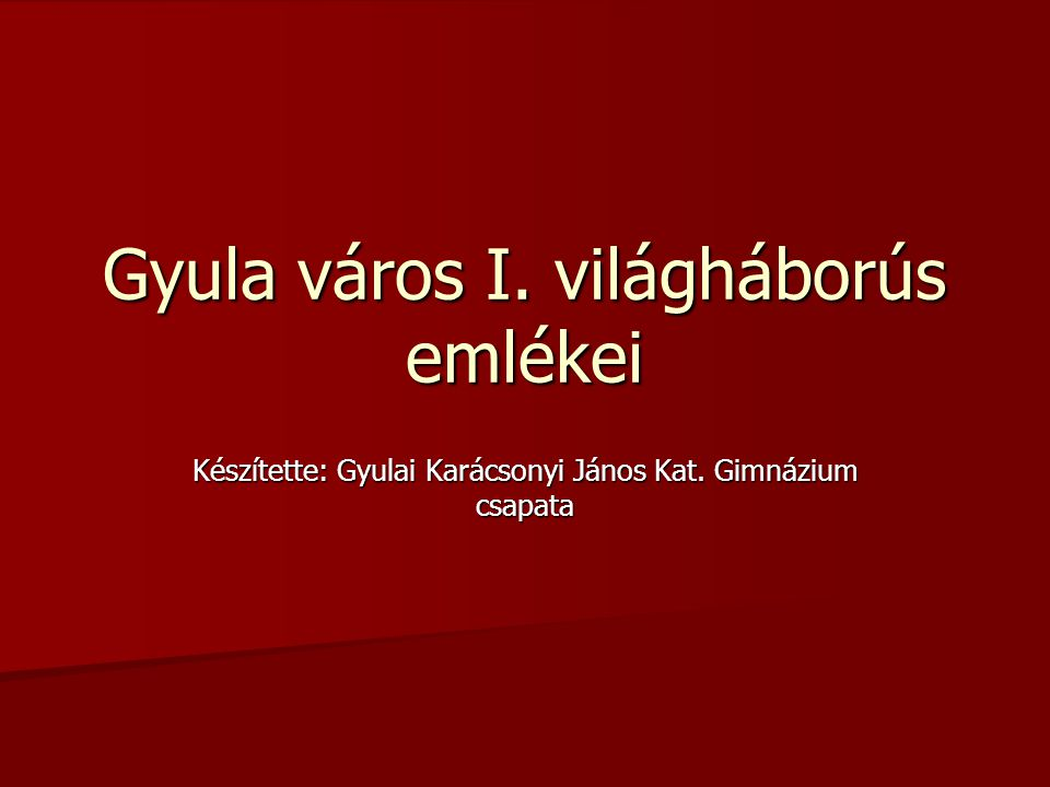 Gyula város I. világháborús emlékei