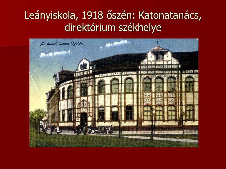 Leányiskola, 1918 őszén: Katonatanács, direktórium székhelye