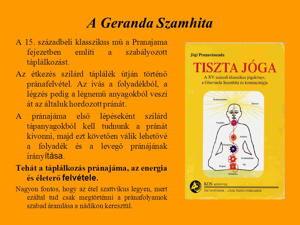 A Geranda Szamhita A 15. századbeli klasszikus mű a Pranajama fejezetben említi a szabályozott táplálkozást.