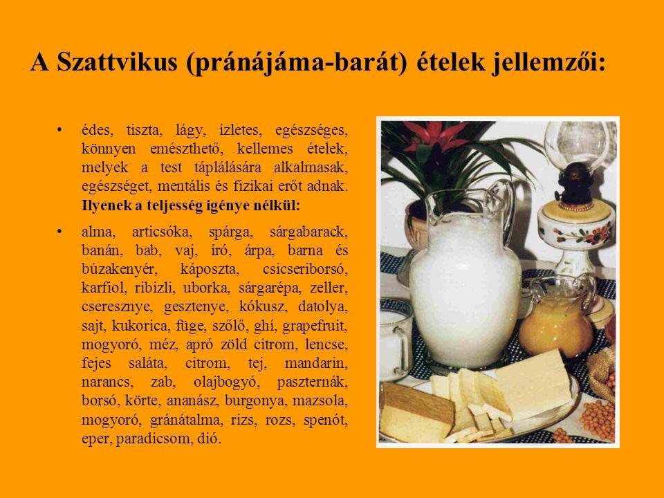 A Szattvikus (pránájáma-barát) ételek jellemzői: