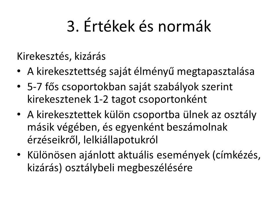 3. Értékek és normák Kirekesztés, kizárás