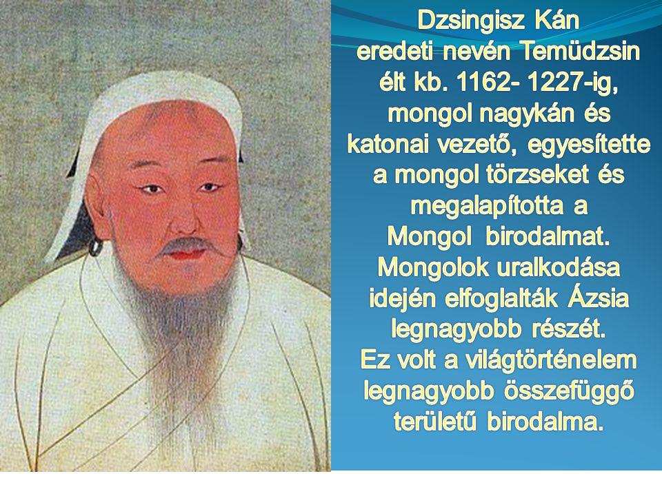 Mongolok uralkodása idején elfoglalták Ázsia legnagyobb részét.