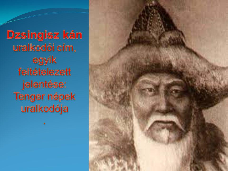 Dzsingisz kán uralkodói cím, egyik feltételezett jelentése: