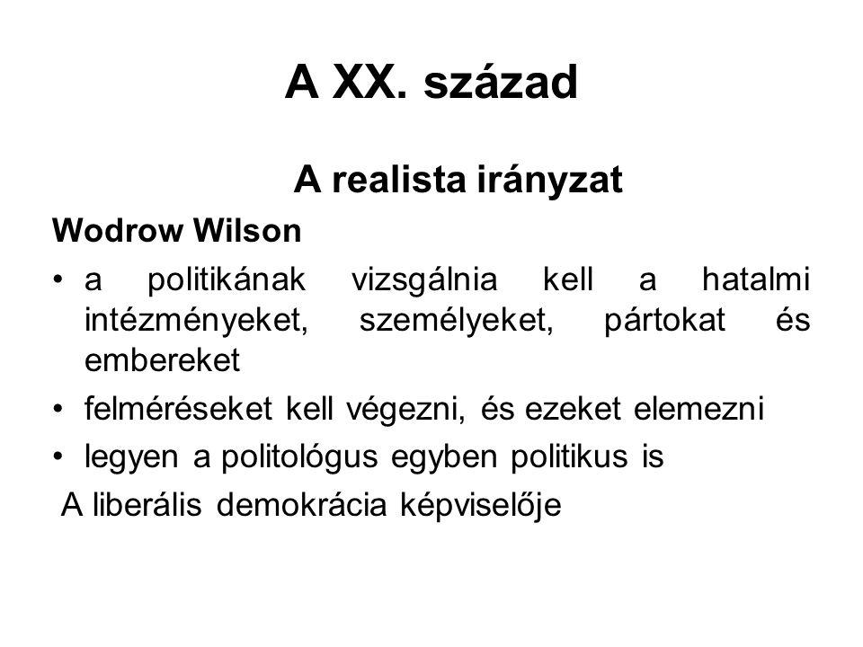 A XX. század A realista irányzat Wodrow Wilson