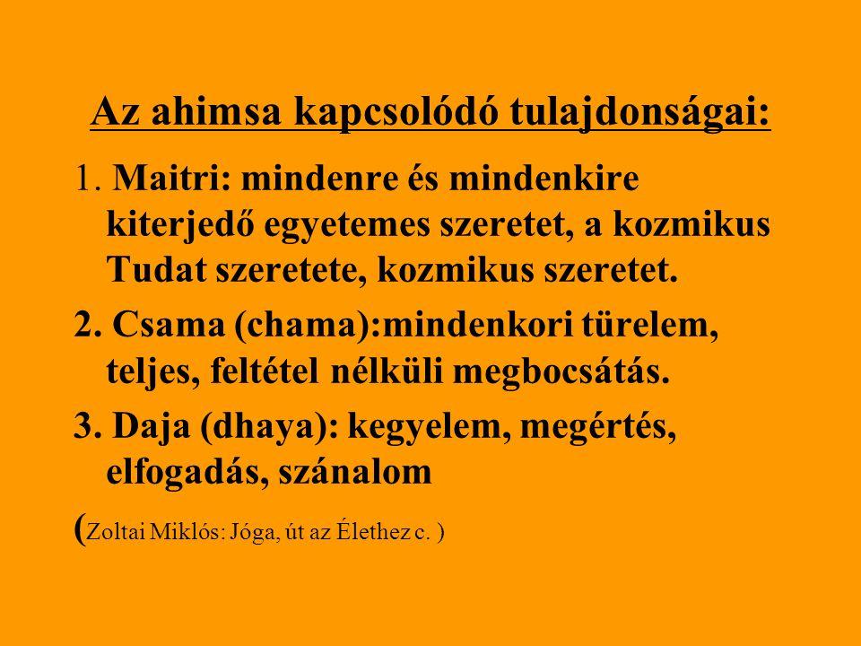 Az ahimsa kapcsolódó tulajdonságai: