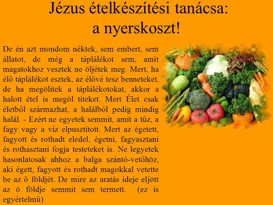 Jézus ételkészítési tanácsa: a nyerskoszt!