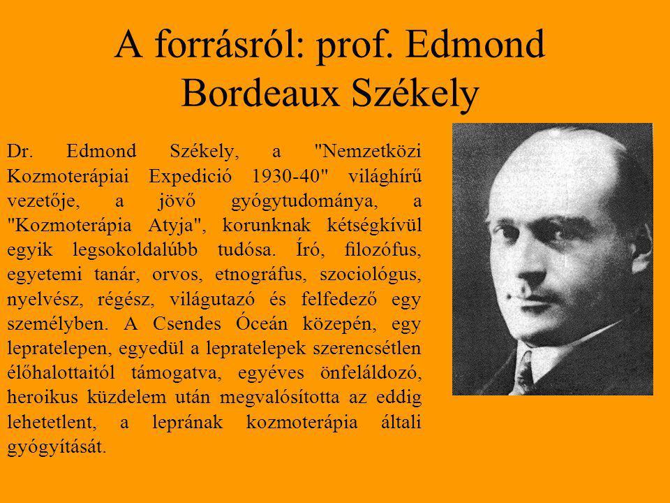 A forrásról: prof. Edmond Bordeaux Székely