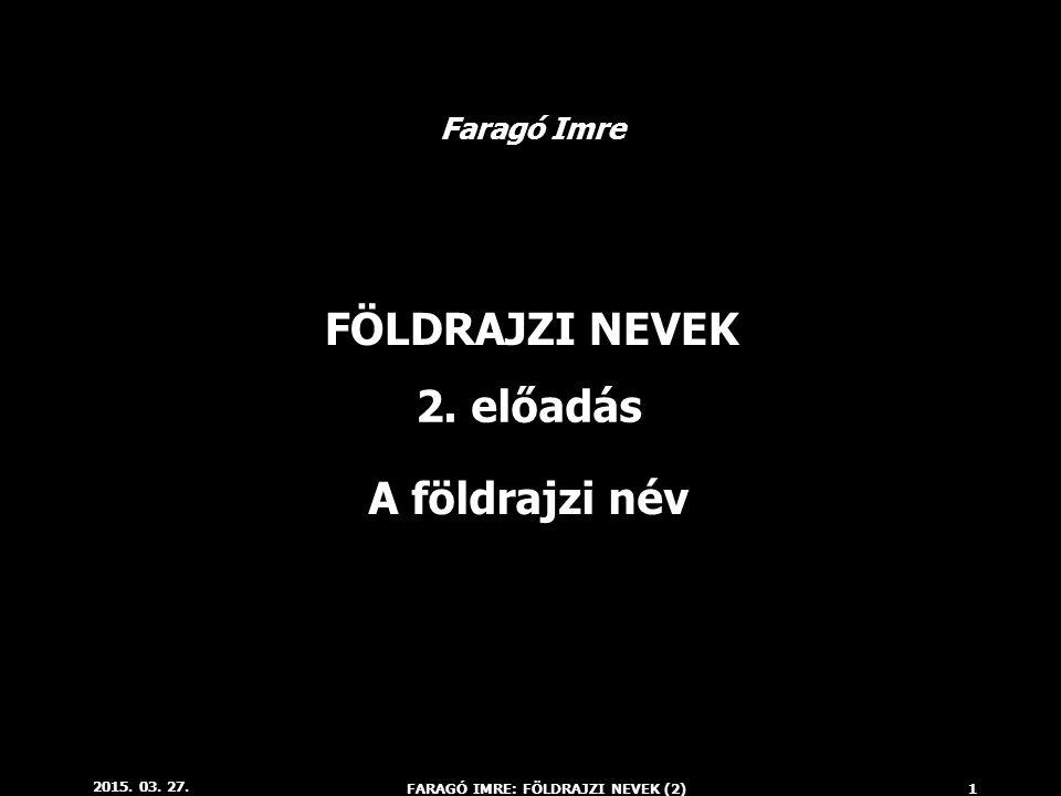 FARAGÓ IMRE: FÖLDRAJZI NEVEK (2)