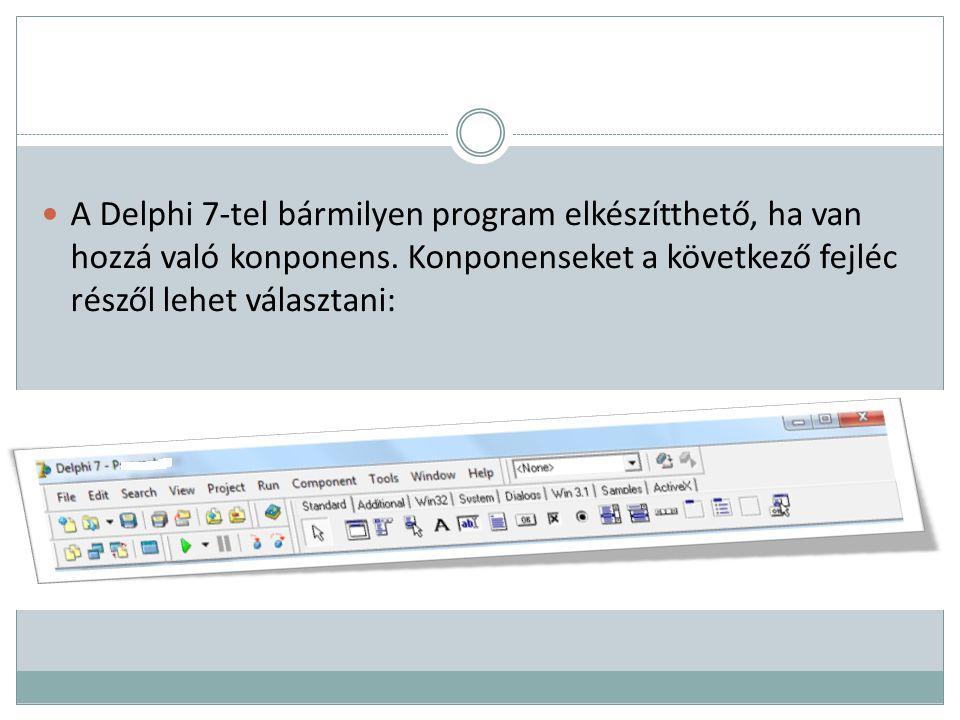 A Delphi 7-tel bármilyen program elkészítthető, ha van hozzá való konponens.