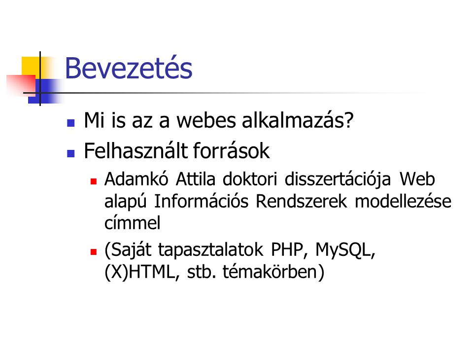 Bevezetés Mi is az a webes alkalmazás Felhasznált források