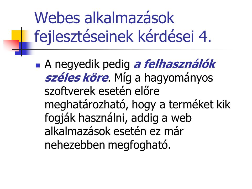 Webes alkalmazások fejlesztéseinek kérdései 4.