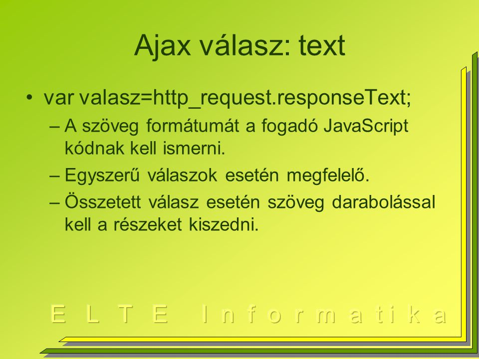 Ajax válasz: text var valasz=http_request.responseText;