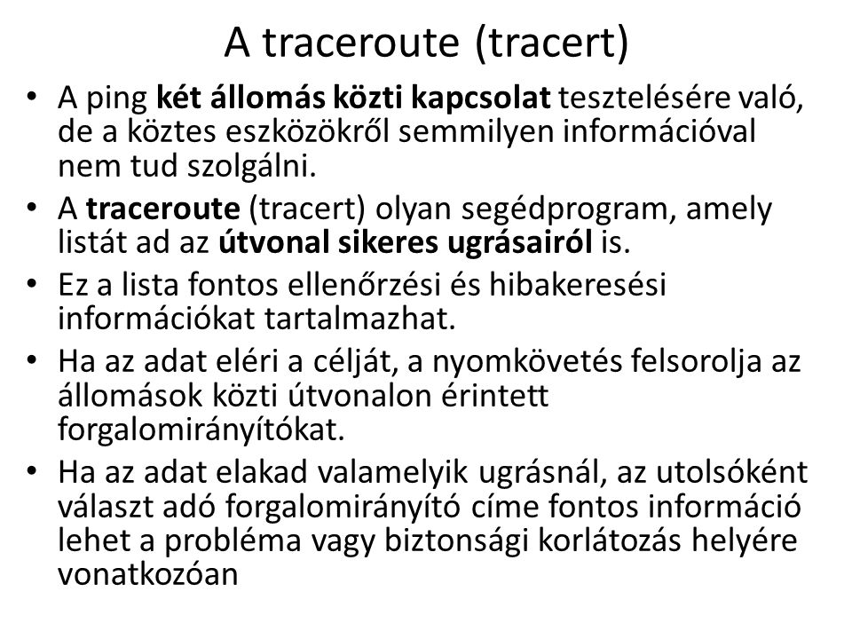 A traceroute (tracert)