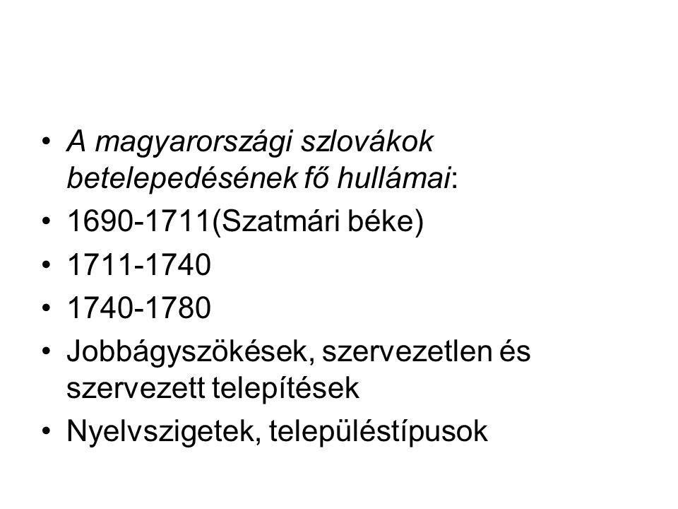 A magyarországi szlovákok betelepedésének fő hullámai: