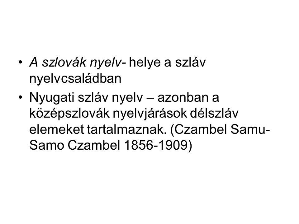 A szlovák nyelv- helye a szláv nyelvcsaládban
