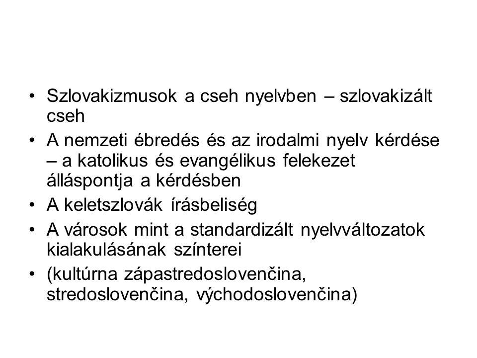Szlovakizmusok a cseh nyelvben – szlovakizált cseh