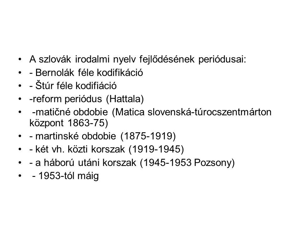 A szlovák irodalmi nyelv fejlődésének periódusai: