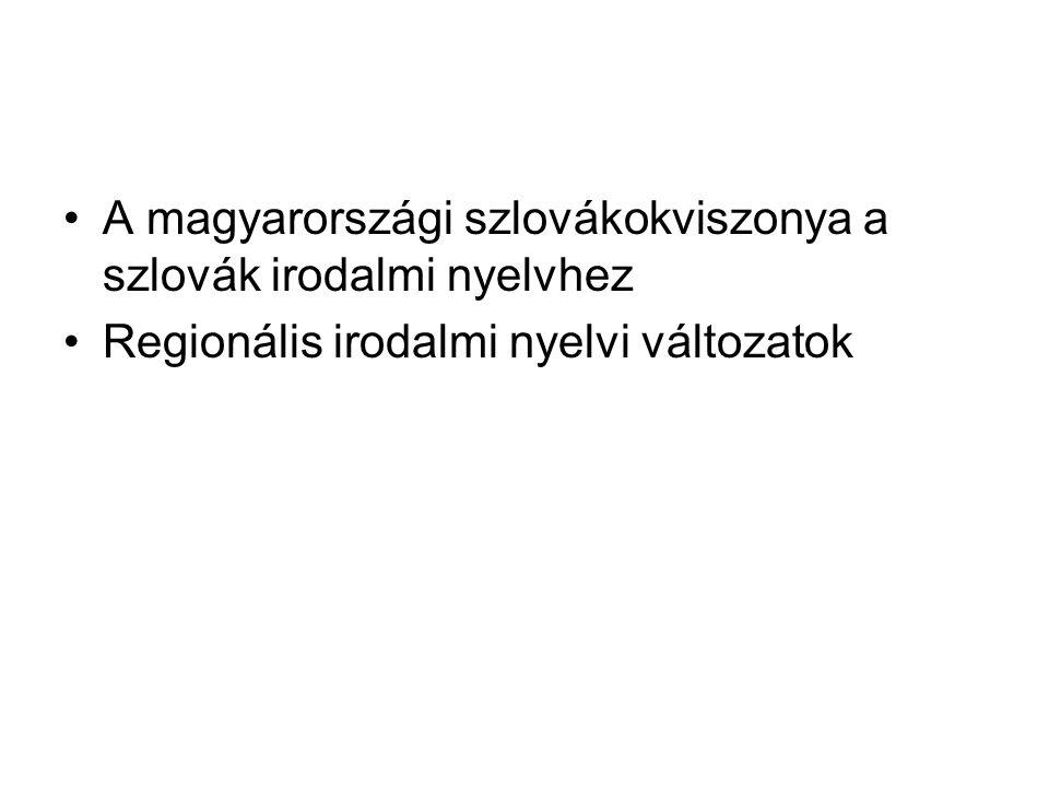 A magyarországi szlovákokviszonya a szlovák irodalmi nyelvhez