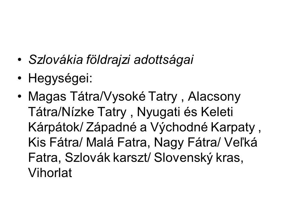 Szlovákia földrajzi adottságai