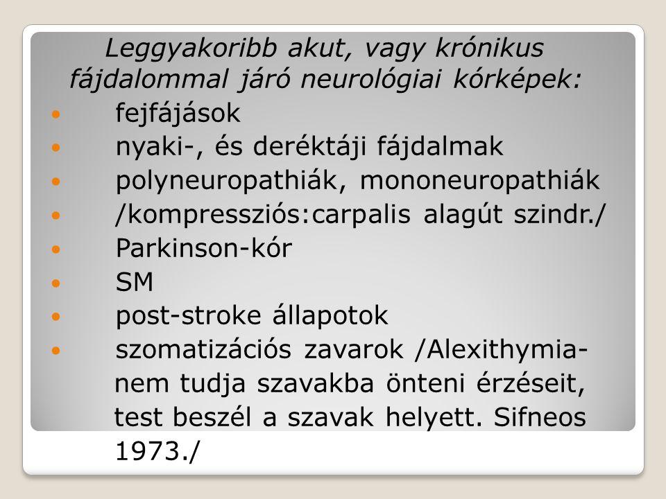Leggyakoribb akut, vagy krónikus fájdalommal járó neurológiai kórképek: