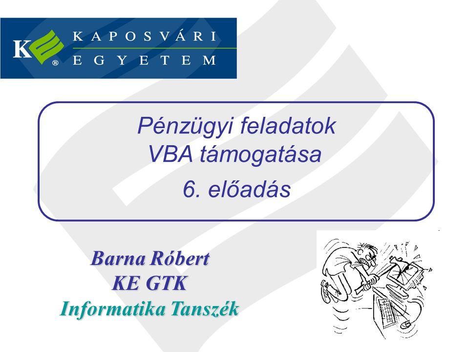 Pénzügyi feladatok VBA támogatása Barna Róbert KE GTK