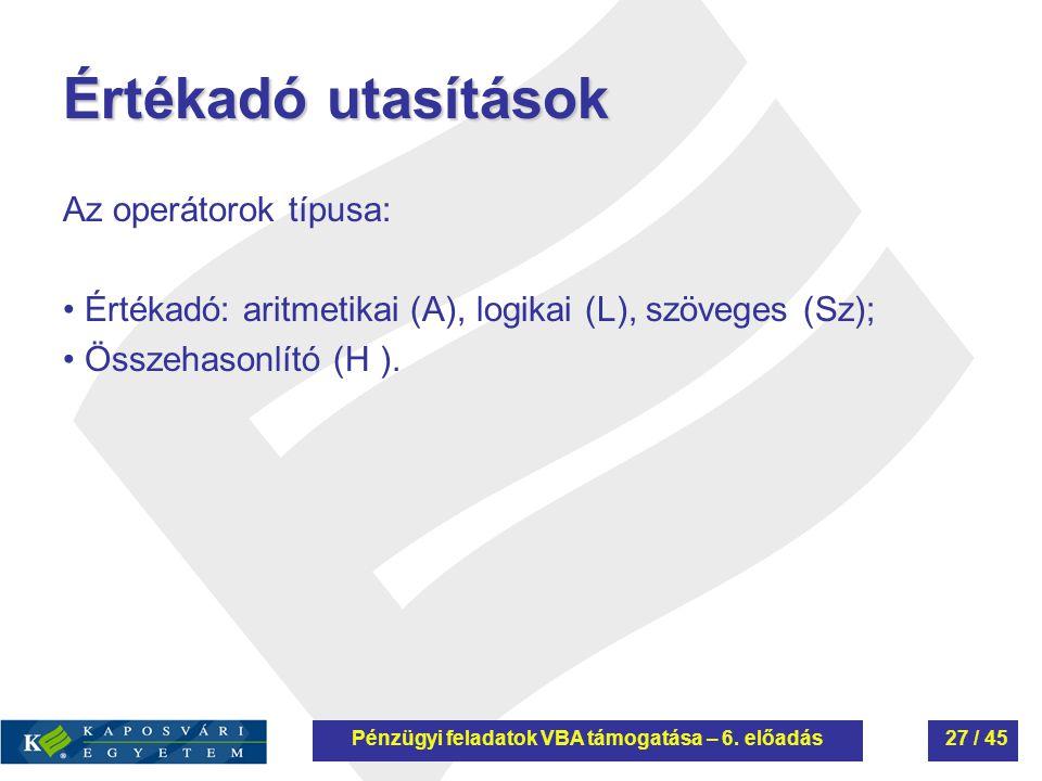 Pénzügyi feladatok VBA támogatása – 6. előadás