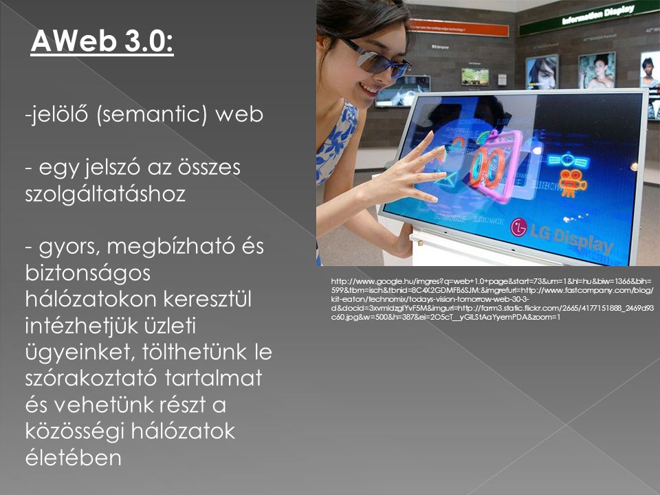 AWeb 3.0: jelölő (semantic) web egy jelszó az összes szolgáltatáshoz
