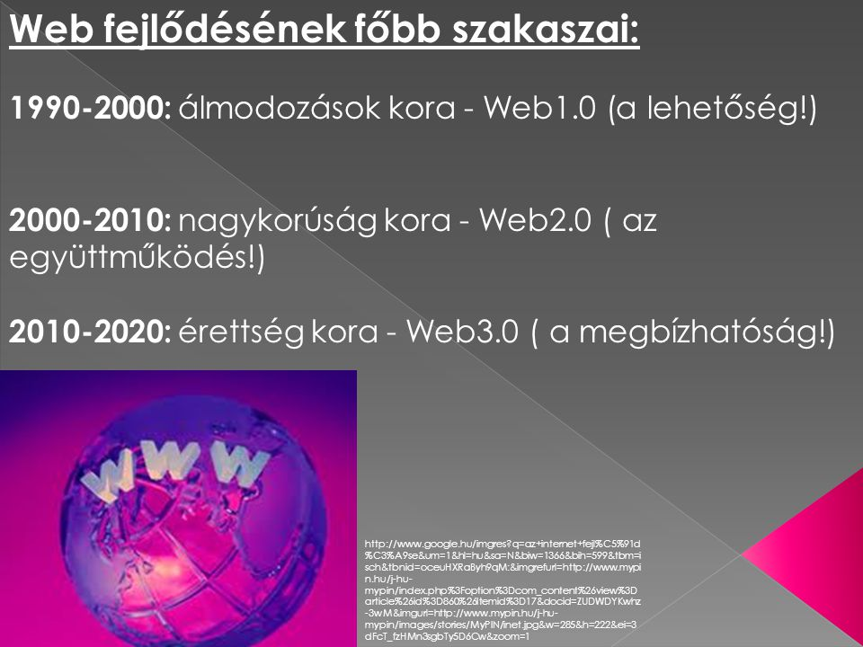 Web fejlődésének főbb szakaszai: