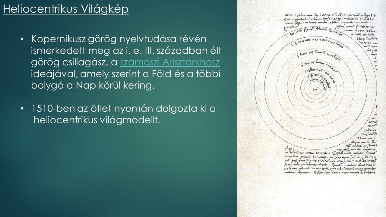 6 Heliocentrikus Világkép Kopernikusz görög nyelvtudása révén