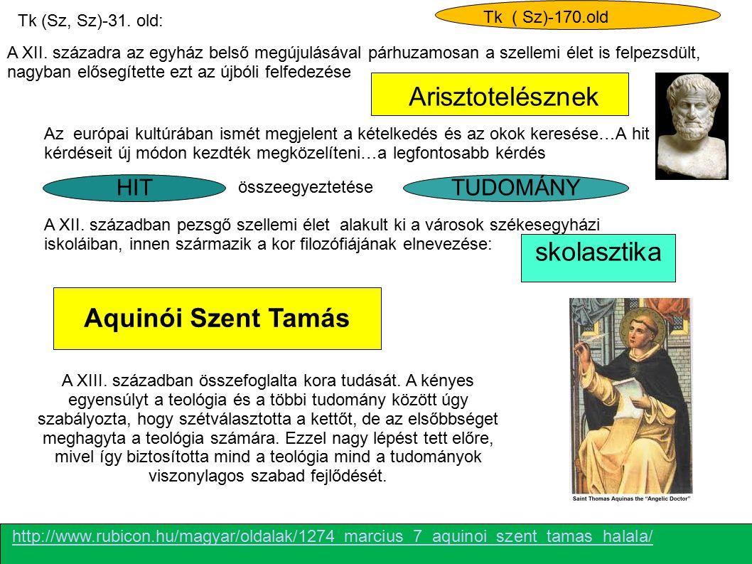 Arisztotelésznek skolasztika Aquinói Szent Tamás HIT TUDOMÁNY