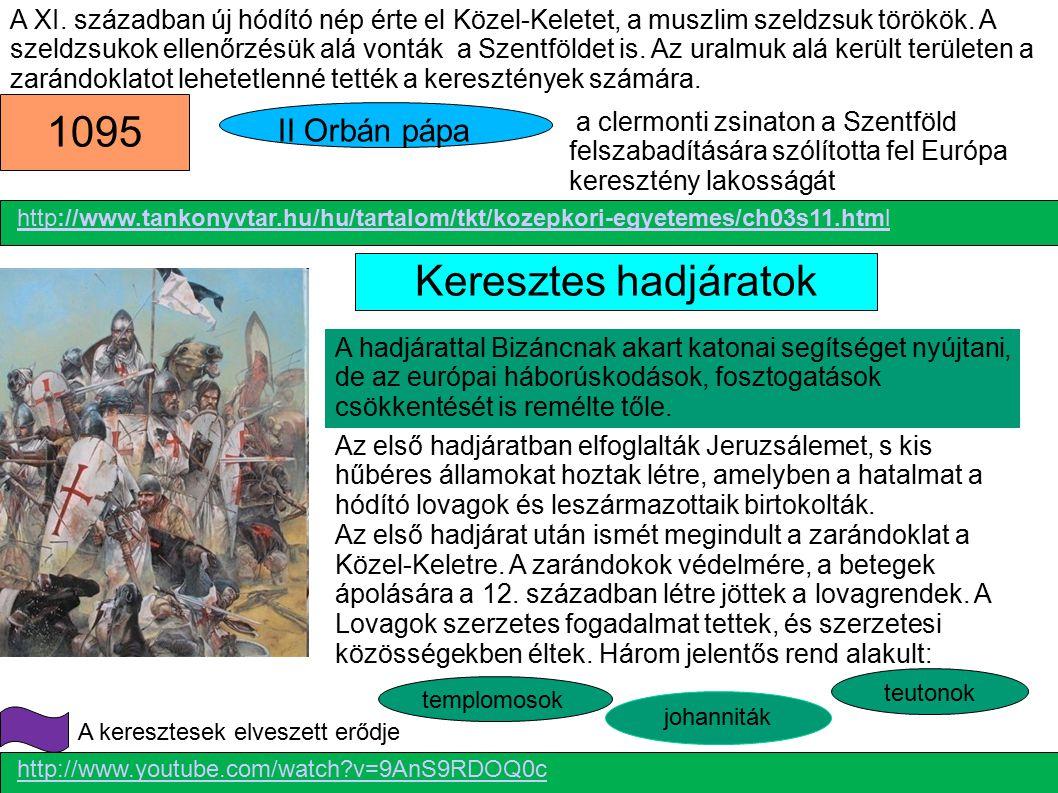 1095 Keresztes hadjáratok II Orbán pápa