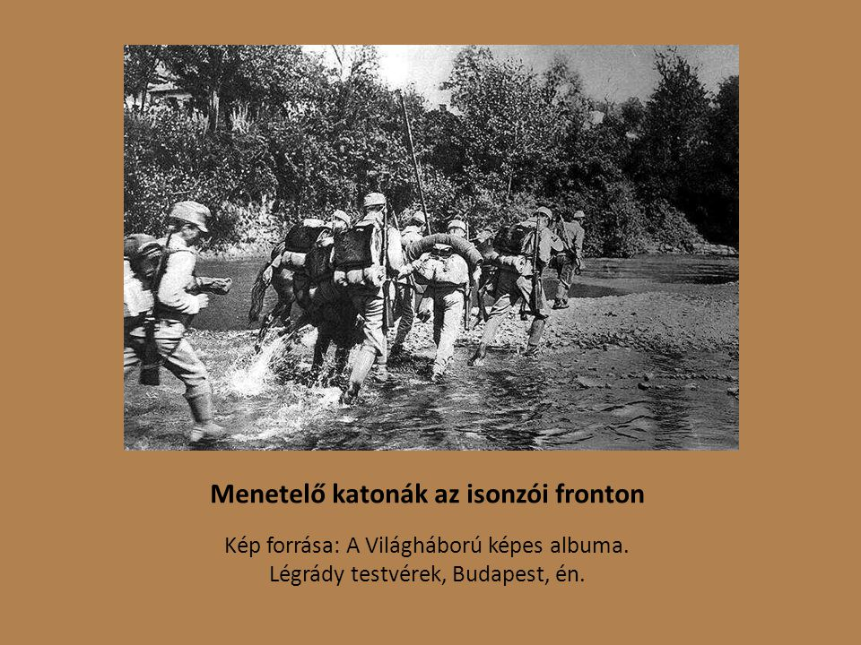 Menetelő katonák az isonzói fronton