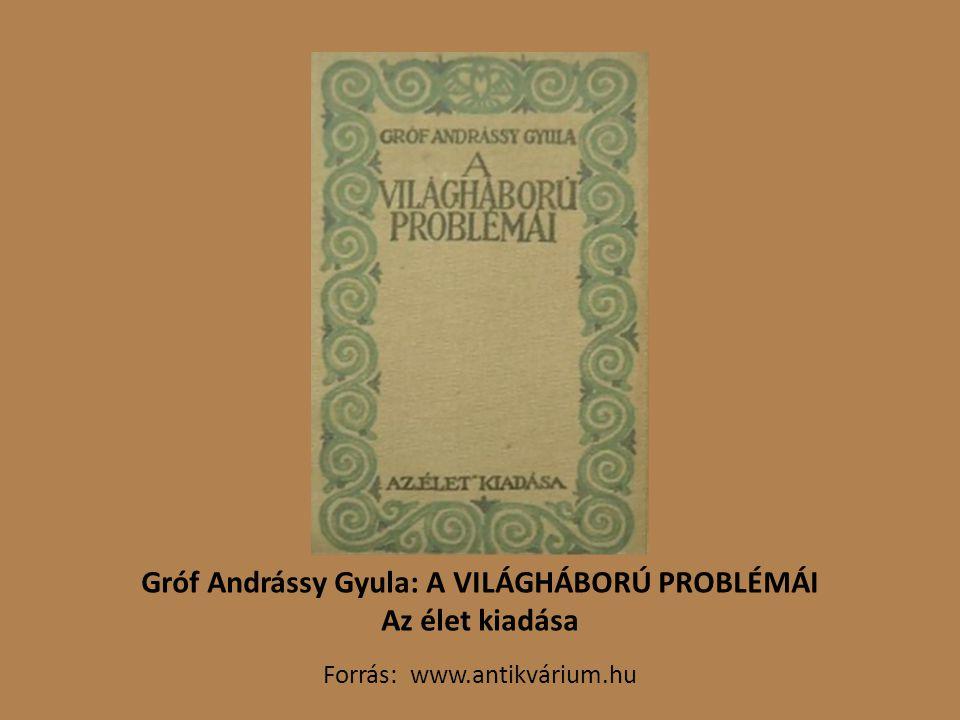 Gróf Andrássy Gyula: A VILÁGHÁBORÚ PROBLÉMÁI