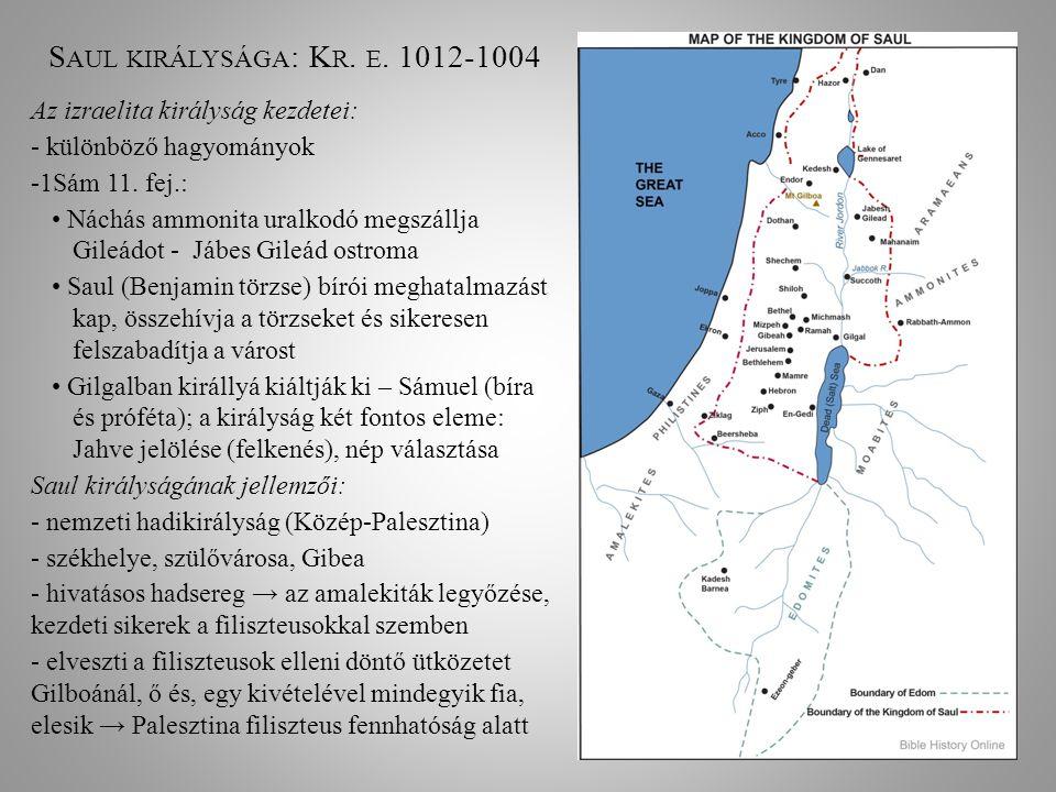 Saul királysága: Kr. e. 1012-1004 Az izraelita királyság kezdetei: