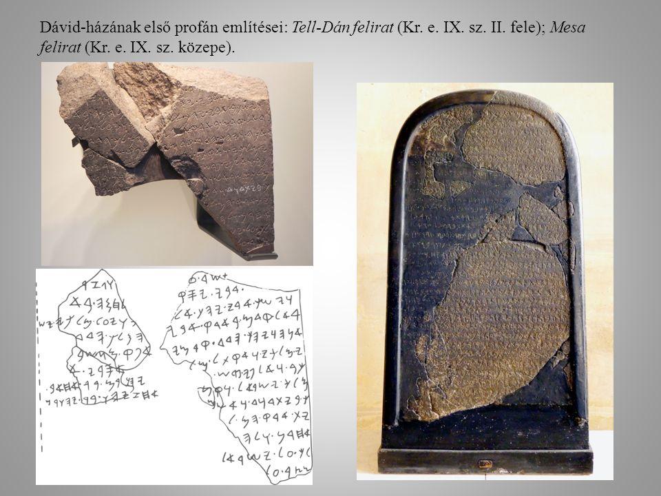 Dávid-házának első profán említései: Tell-Dán felirat (Kr. e. IX. sz
