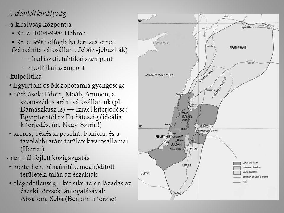 A dávidi királyság - a királyság központja • Kr. e. 1004-998: Hebron