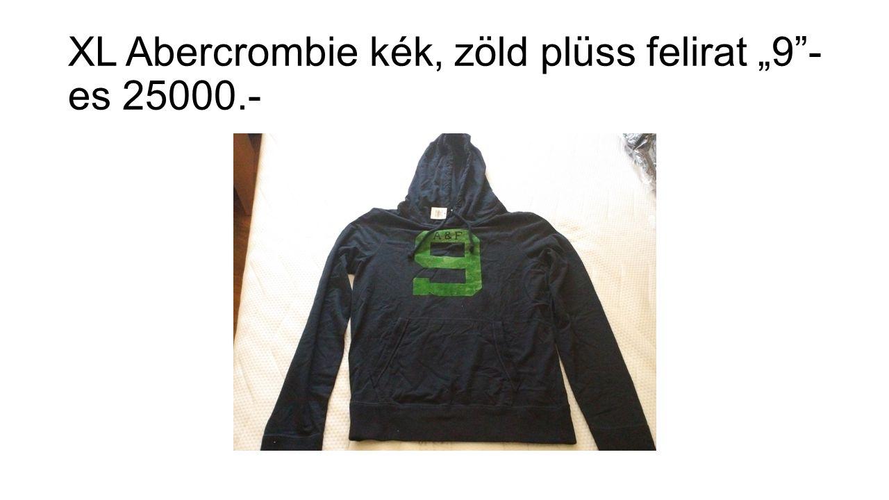 """XL Abercrombie kék, zöld plüss felirat """"9 -es 25000.-"""
