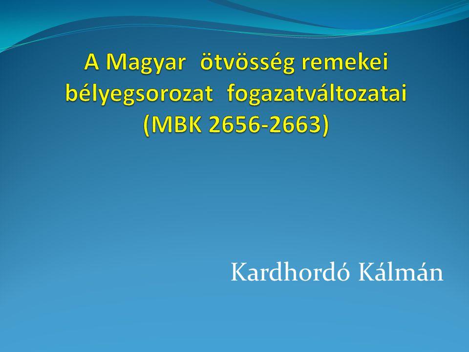 A Magyar ötvösség remekei bélyegsorozat fogazatváltozatai (MBK 2656-2663)