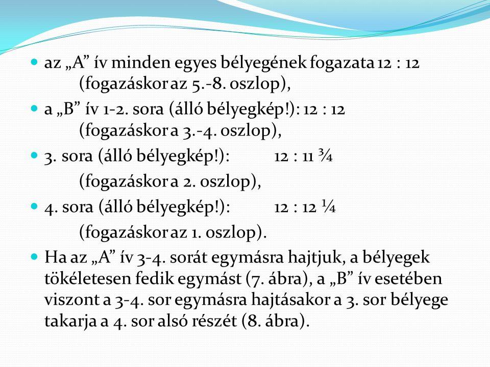 """az """"A ív minden egyes bélyegének fogazata 12 : 12. (fogazáskor az 5"""