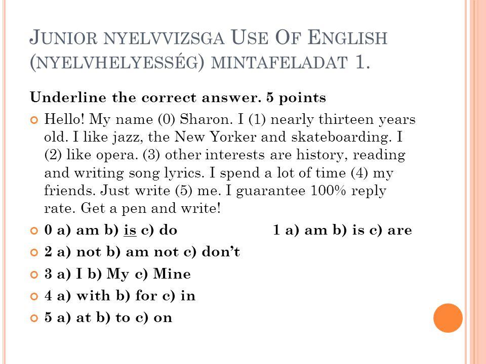 Junior nyelvvizsga Use Of English (nyelvhelyesség) mintafeladat 1.