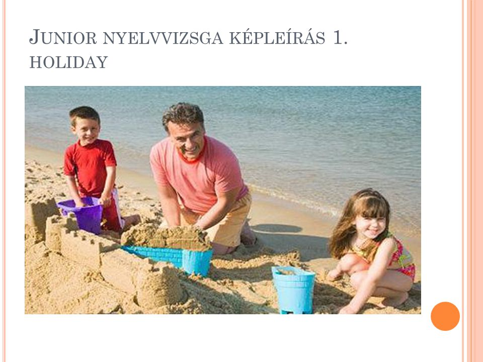 Junior nyelvvizsga képleírás 1. holiday