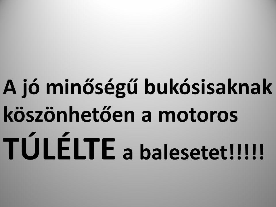 A jó minőségű bukósisaknak köszönhetően a motoros TÚLÉLTE a balesetet!!!!!