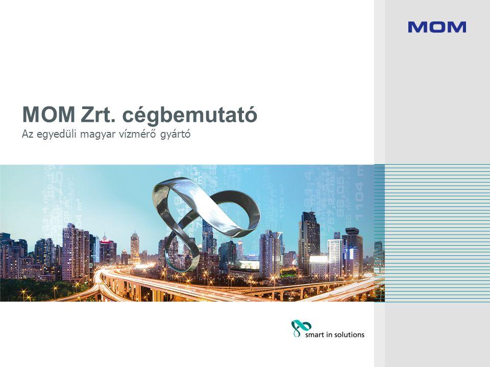 MOM Zrt. cégbemutató Az egyedüli magyar vízmérő gyártó