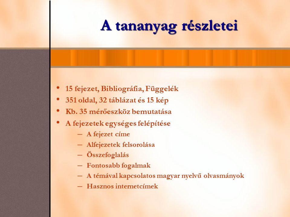 A tananyag részletei 15 fejezet, Bibliográfia, Függelék