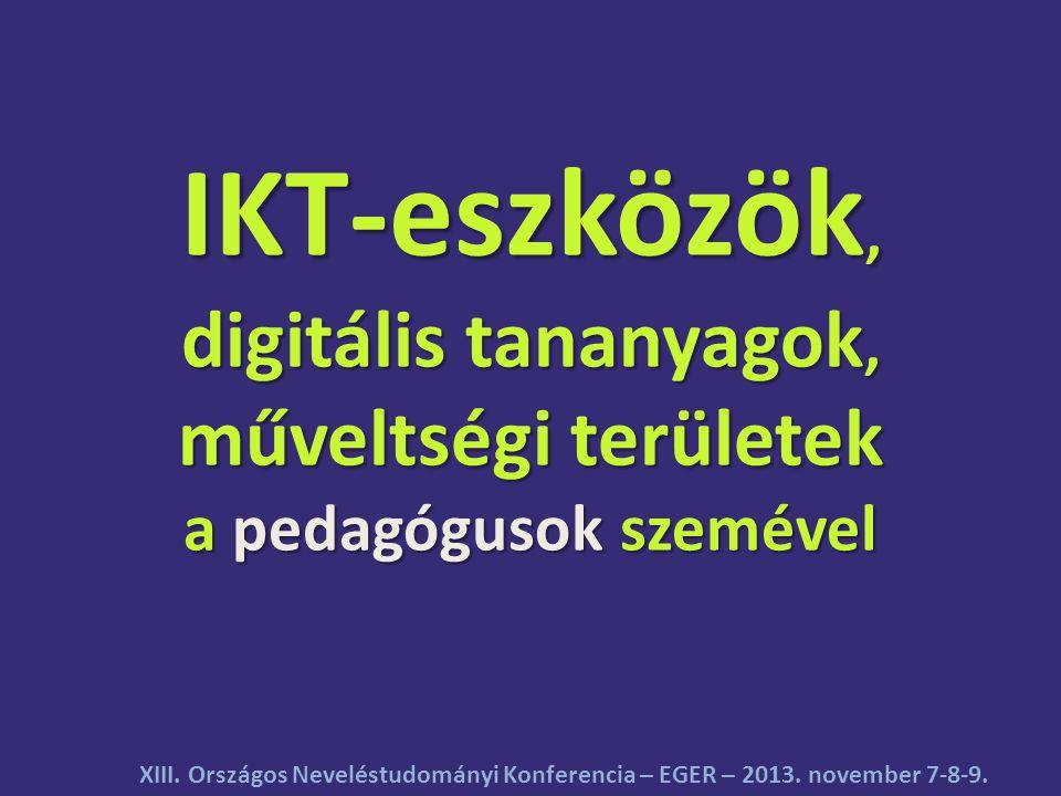 IKT-eszközök, digitális tananyagok, műveltségi területek a pedagógusok szemével