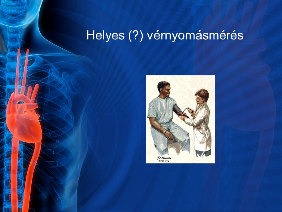 Helyes ( ) vérnyomásmérés